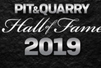 Pit & Quarry's 2019 Hall of Fame Induction Ceremony is Feb. 11, 2019.