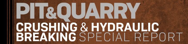 Pit & Quarry Crushing & Hydraulic Breaking Special Report