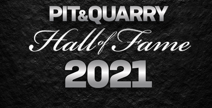 Pit & Quarry Hall of Fame 2021